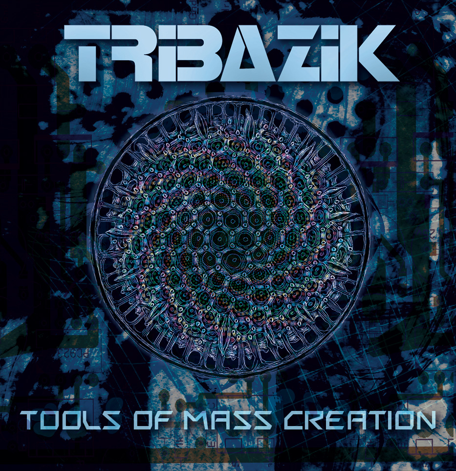 Tribazik_tools-of-mass-creation